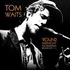 Tom Waits альбом 'Round Midnight - The Minneapolis Broadcast 1975