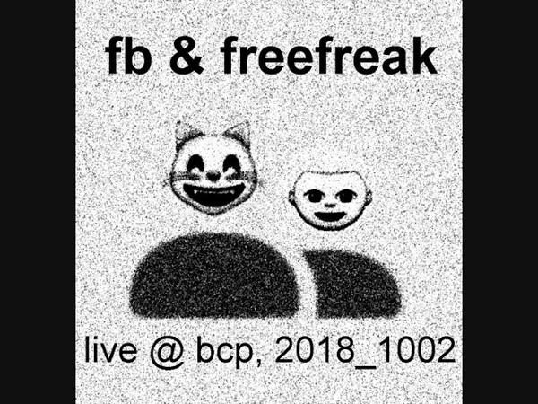 Fb freefreak ANICD v 2 live @ bcp 2018 1002 WMV