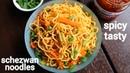 Schezwan noodles recipe szechuan noodles सेज़वान नूडल्स बनाने की विधि veg schezwan noodles