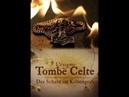 Загадка Кельтской гробницы L'Enigme de la Tombe Celte 2017 HDTVRip