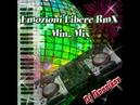 Emozioni Libere RmX - Min.. Mix (Dj Ikonnikov)