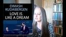 Voice Teacher Reaction to Dimash Kudaibergen Love is Like a Dream Vocal Coach Reacts