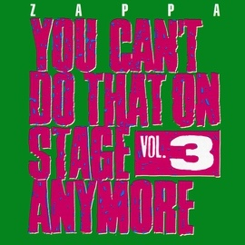 Frank Zappa альбом You Can't Do That On Stage Anymore, Vol. 3