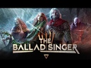Trailer - The Ballad Singer - Early Access