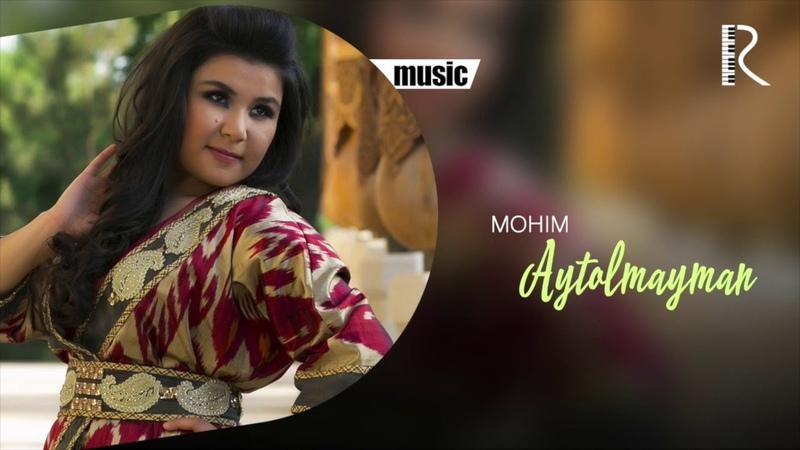 Mohim - Aytolmayman | Мохим - Айтолмайман (music version)