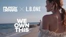 Filatov Karas x - We Own This (Lyric Video)