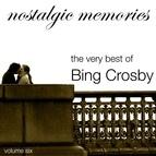 Bing Crosby альбом Nostalgic Memories-The Very Best of Bing Crosby-Vol. 6