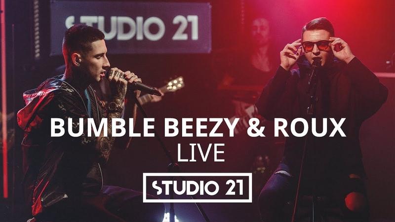 Bumble Beezy Roux ft. Animal ДжаZ | STUDIO 21 LIVE