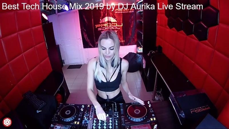 Best Tech House Mix 2019 by DJ Aurika Live Stream 003