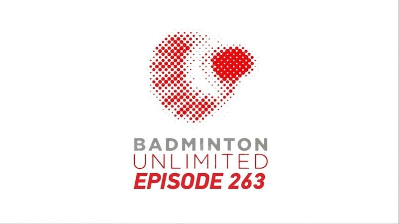 Badminton Unlimited 2019 Episode 263 BWF 2019