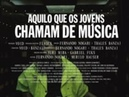 Aquilo Que os Jovens Chamam de Música - What Young People Call Music