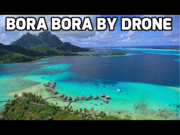BORA BORA by Drone, The WHOLE ISLAND, Long Version in 4k