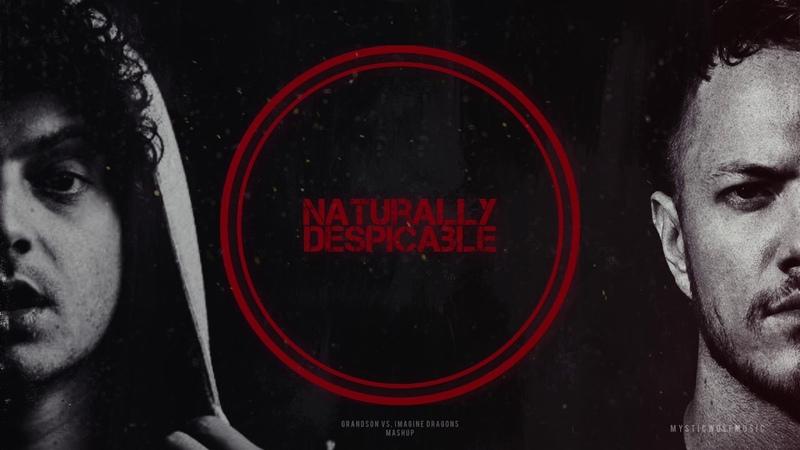 Naturally Despicable | grandsonImagine Dragons (mashup)