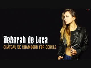 Deborah de Luca @ Château de Chambord for Cercle