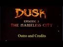 Dusk Episode 3 - Part 11 - The Nameless City - End - Outro Credits - E3M11 - Duskworld