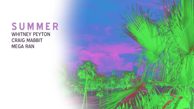 Whitney Peyton Summer feat Craig Mabbitt Mega Ran HD 720