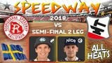 Speedway Elitserien 2018 Semi Final Rospiggarna Hallstavik vs Eskilstuna Smederna All Heats