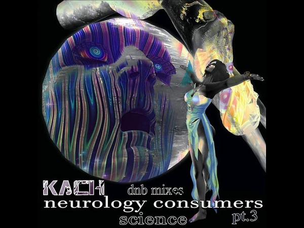 Kach - neurology consumers pt.3
