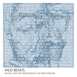 Wild Beasts альбом We Still Got The Taste Dancin' On Our Tongues