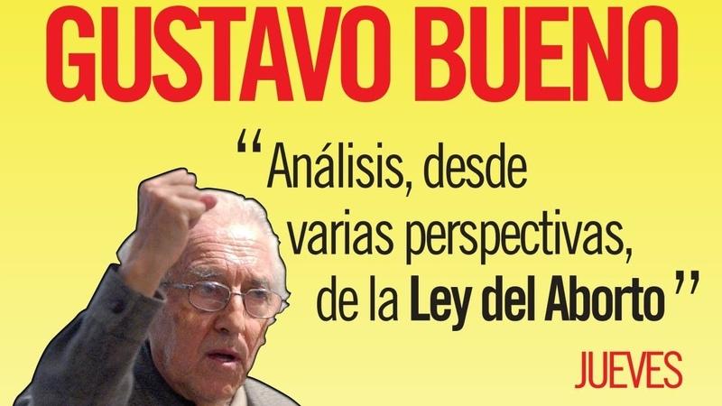 Gustavo Bueno, Análisis desde varias perspectivas de la Ley del aborto (1)