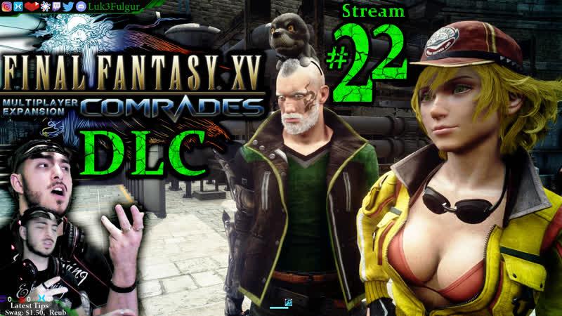 Final Fantasy XV DLC️1st Time️ All DLCPCMax 22nd Stream