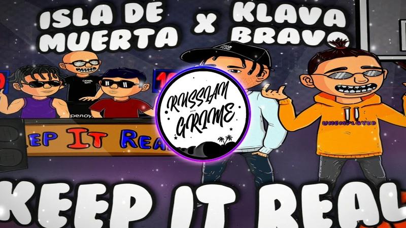 Isla De Muerta x Klava Bravo - KEEP IT REAL