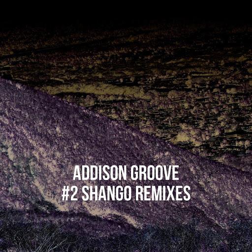 Addison Groove альбом Shango (Remixes)