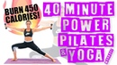 40 Minute Power Pilates and Yoga Workout 🔥Burn 450 Calories!🔥