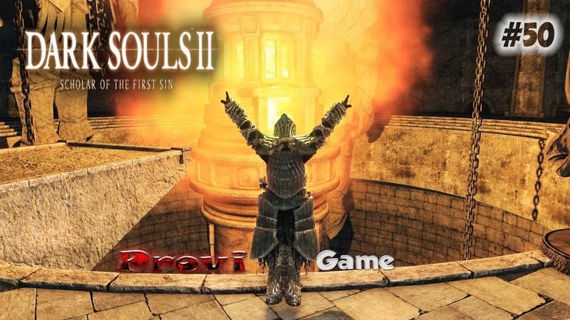 Dark Souls 2: Scholar Of The First Sin ► Верхние уровни ►50