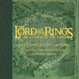 Howard Shore альбом The Lord Of The Rings - The Return Of The King - The Complete Recordings