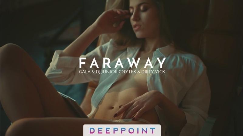 Gala - Faraway (DJ Junior CNYTFK Dirty Vick Remix) (deeppoint.tr) EnjoyMusic