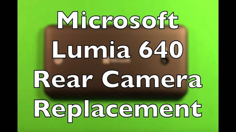 Microsoft Lumia 640 Rear Camera Replacement How To Change