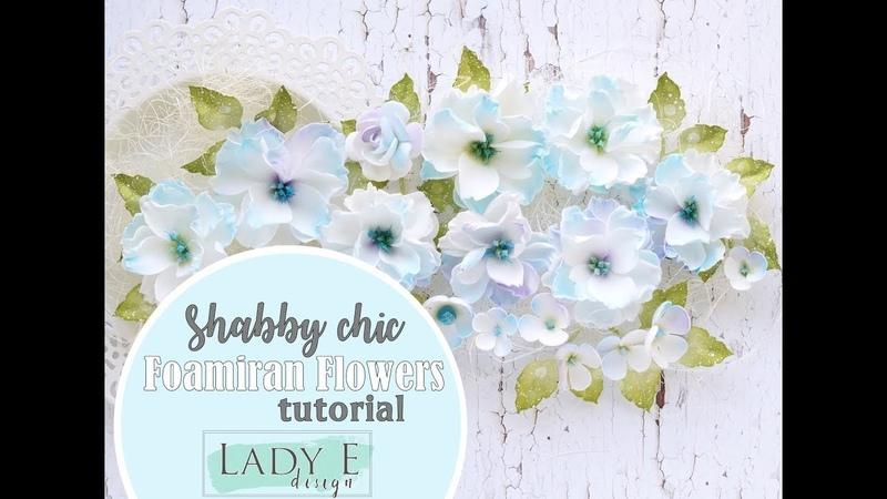 Shabby Chic Foamiran Flower Tutorial - Lady E Design