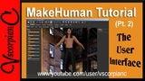 MakeHuman Tutorial (Pt.2) Beginners Guide to the User Interface by VscorpianC