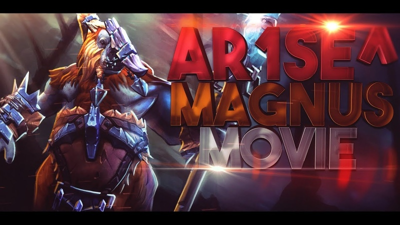 The Art of Magnus by Ar1Se- Dota 2 - EPIC Highlights Movie