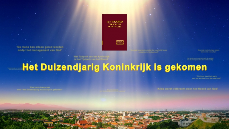 Gods woorden 'Het Duizendjarig Koninkrijk is gekomen' Nederlands gesproken