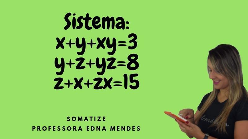 Sistema com três equações, três incógnitas e multiplicação entre elas - Prof. Edna
