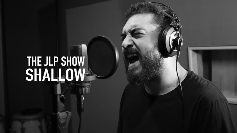 The JLP Show - Shallow (Lady Gaga Cover)