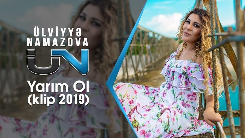 Ülviyyə Namazova - Yarım Ol (YENİ KLİP 2019)