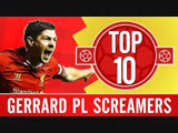 Top 10 Steven Gerrards Premier League screamers