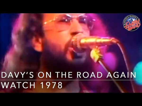 Manfred Manns Earth Band - Davys On The Road Again (Watch 1978)