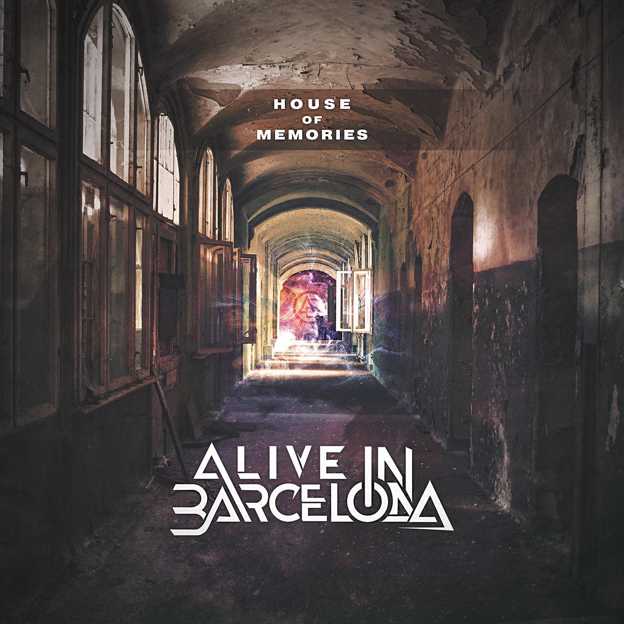 Alive In Barcelona - House of Memories [Single] (2018)