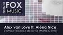 Alex van Love ft. Alёna Nice - Lamour lessence de la vie Martik C Rmx