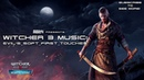 The Witcher 3: Hearts Of Stone SOUNDTRACK - Evil's Soft First Touches
