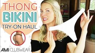 THONG BIKINI TRY ON HAUL   *NEW* Ami Clubwear
