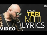 Teri Mitti (Lyrics) B Praak | Akshay Kumar | Kesari | New Hindi Song 2019 | Galbaat Studio