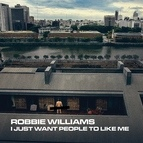 Robbie Williams альбом I Just Want People To Like Me