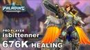 Isbittenner Furia '676K' Healing Paladins Pro Fnatic Casual Gameplay