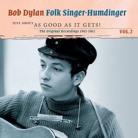 Bob Dylan альбом Folk Singer-Humdinger, Vol. 2: Just About as Good as It Gets!