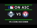 MLB Rays VS Rangers